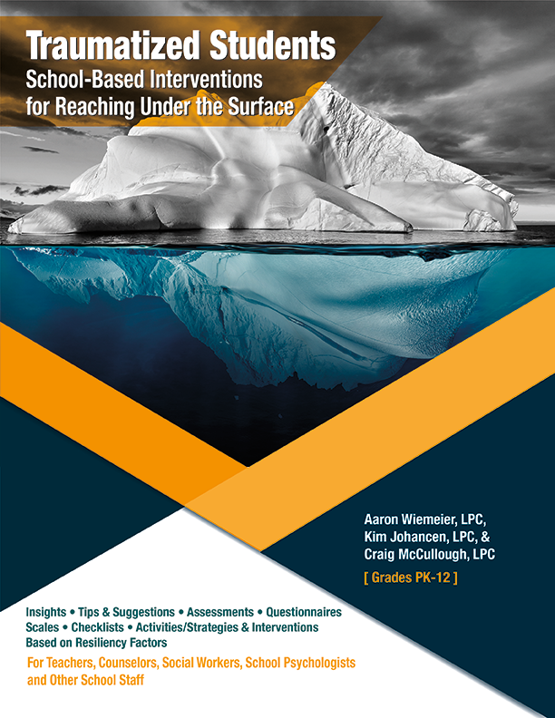 Book, Traumatized Students: School-Based Interventions for Reahing Under the Surface   by Aaron Wiemeier, Kim Johancen & Craig McCullough   Counselor in Denver, CO